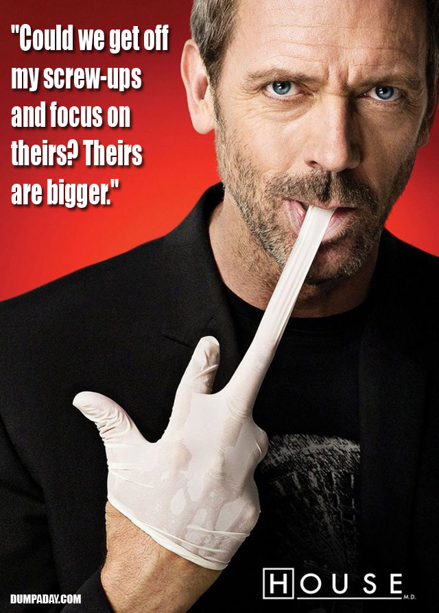 doctor house's funny quotes (12 pics)