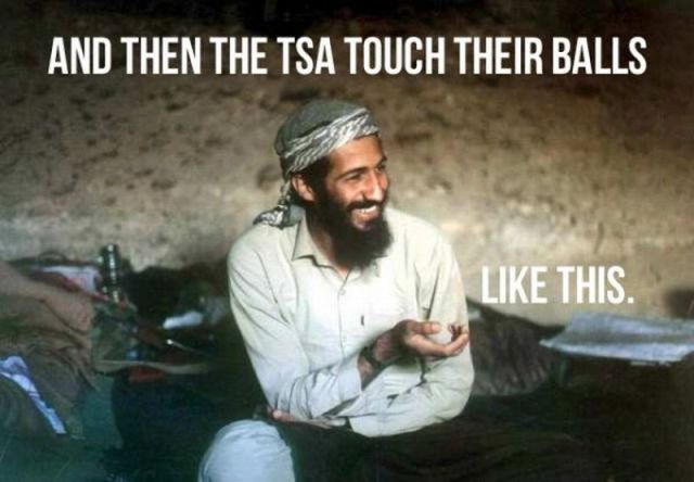 An interesting thing happened today. Funny-friday-osama-bin-laden-joking-about-tsa-and-the-joke-that-is-american-security