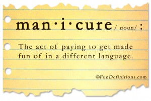 Funny definitions -manicure