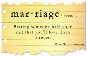 Funny definitions -marriage