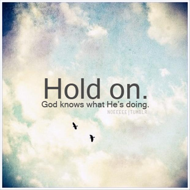 God Keep Me Strong Quotes: Hold On Quote