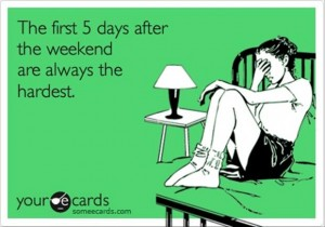 funny someecards weekdays