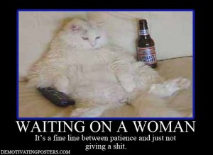 waiting for a woman demotivational posters