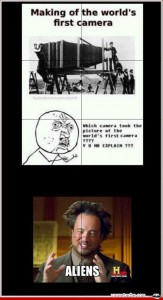 6 worlds first camera, aliens meme funny