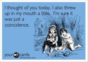 funny someecard I thought of you today