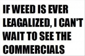 legalize weed, funny quotes