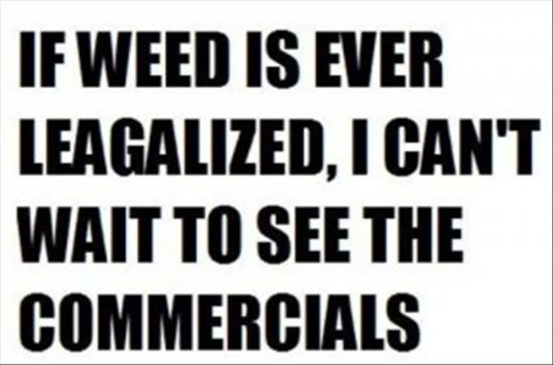 Legalize Weed Funny Quotes