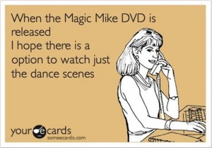 magic mike dvd funny ecard