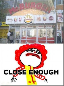 close enough, funny mcdonalds, funny burger king