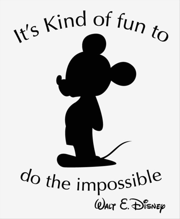 Inspirational Walt Disney Quotes: It Is Kind Of Fun To Do The Impossible, Mickey Mouse