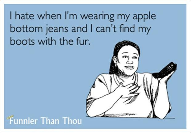 apple bottom jeans, boots with the fur, funny quotes - Dump A Day