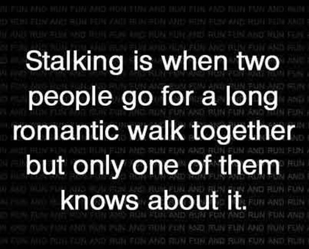 Funny Quotes About Stalkers Funny Stalking Quotes