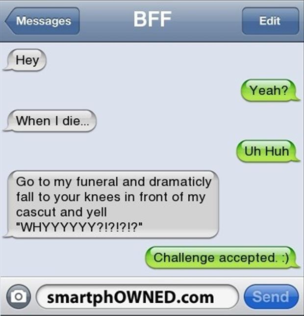 Funny Quotes To Send To Your Friends: Funny Texts