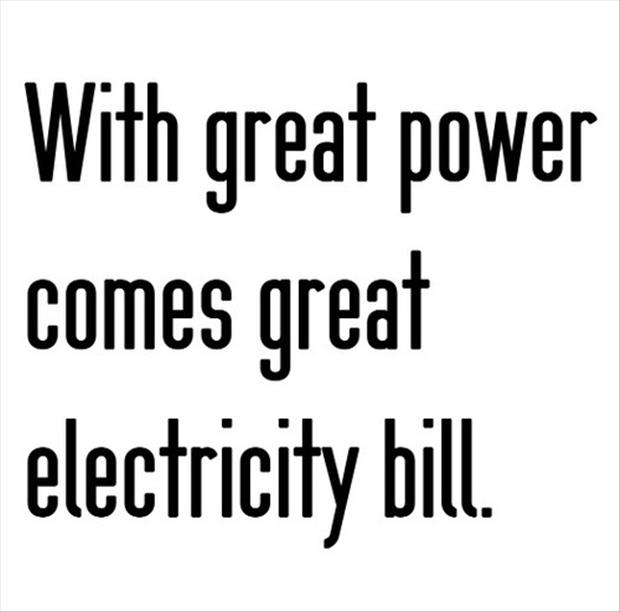 With Great Power Comes A Great Electircity Bill, Funny Quotes