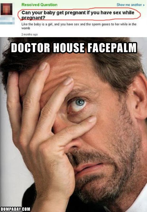 1 doctor house, facepalm