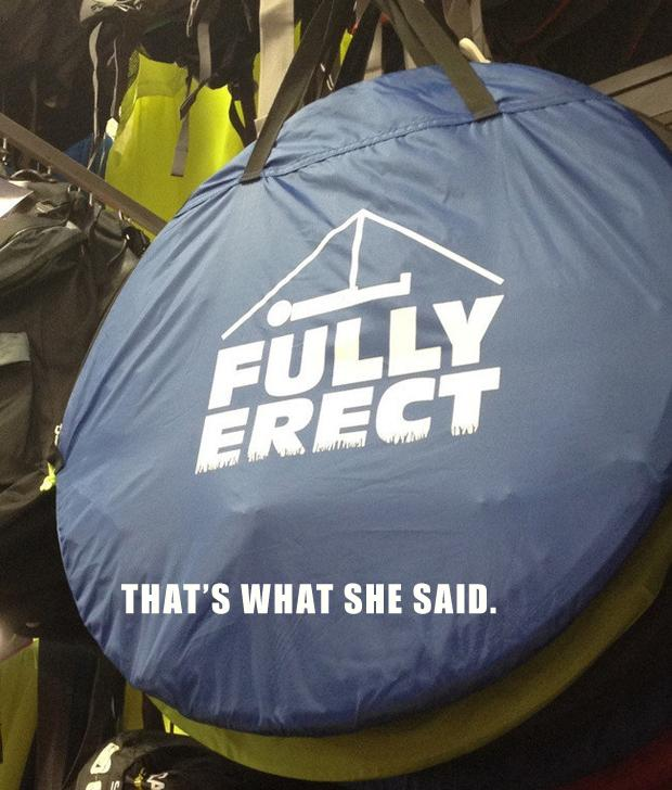1 thats what she said, fully erect tents