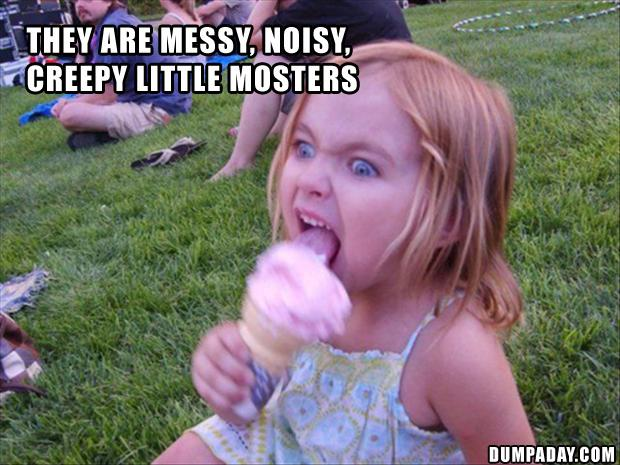 10 do not have kids, they are mosters
