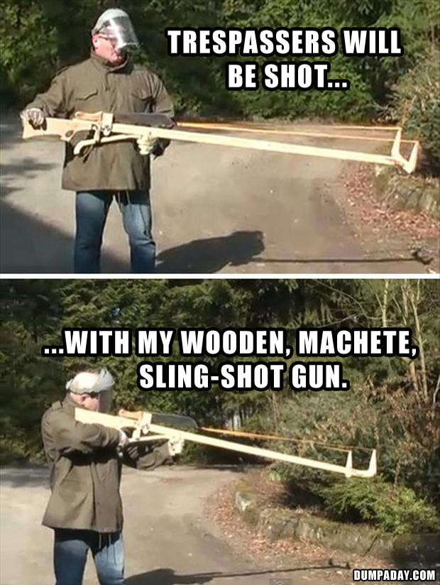 5 machete sling shot, funny weapons