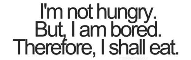 I am not hungry, funny quotes