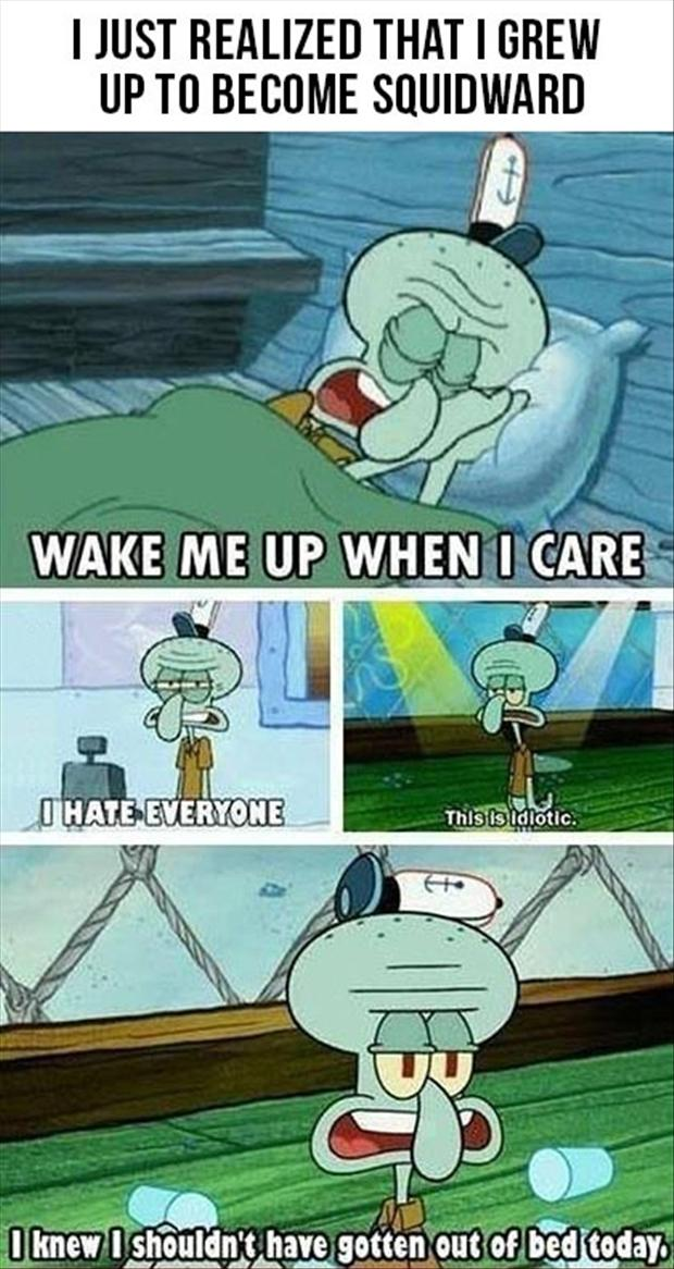 I grew up to become Squidward