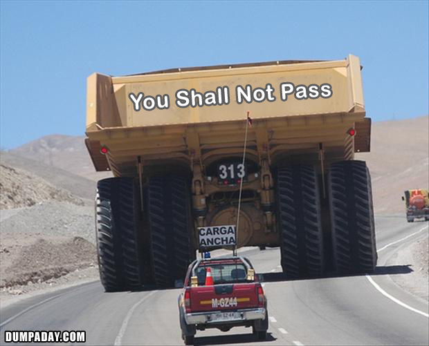 an oversized load, you shall not pass