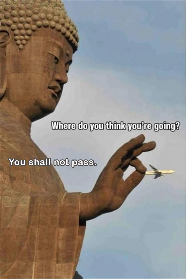 buddha, you shall not pass
