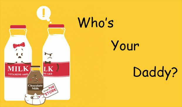 chocolate milk, whos your daddy