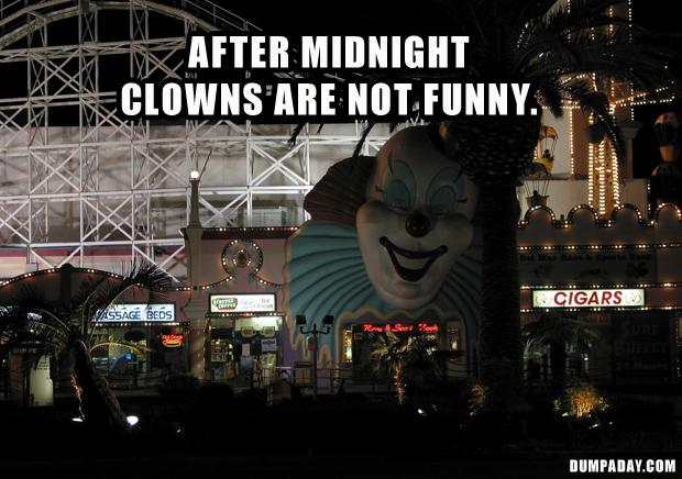 clowns after midnight are not funny, funny quotes