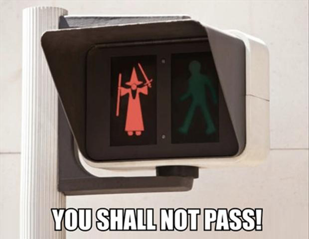 cross walk, you shall not pass