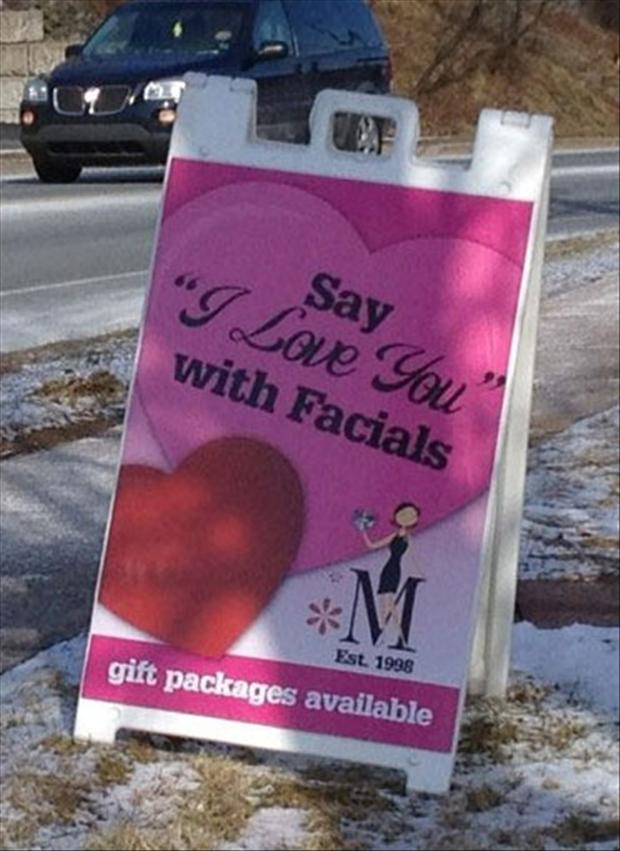 facials, valentines day gifts, funny signs