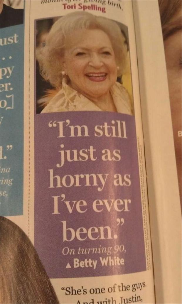 funny betty white quotes, betty white is horny, GILF