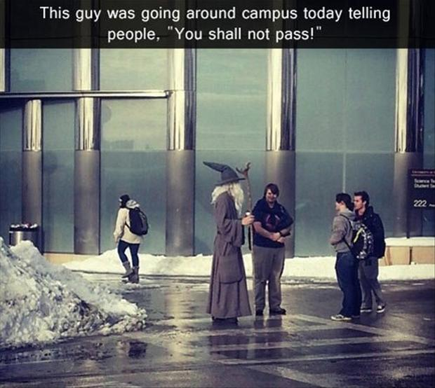 funny college humor, you shall not pass