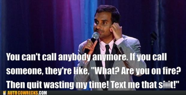 funny comedian quotes, do not call me, text me