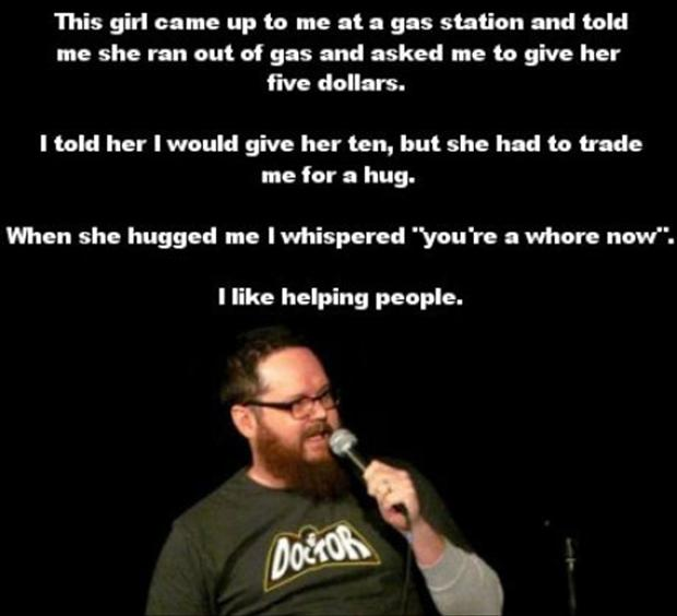 funny comedian quotes, ran out of gas, funny whore