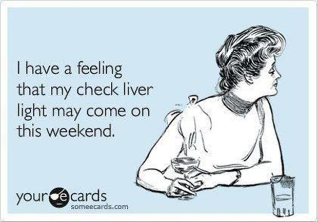 funny quotes, check liver light this weekend