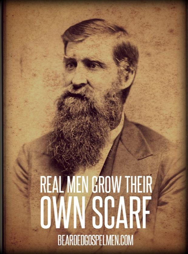 funny quotes, real men grow their own scarf