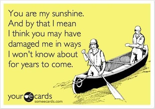 funny quotes, you are my sunshine