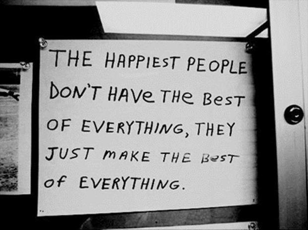 happy quotes, make the most of what you have