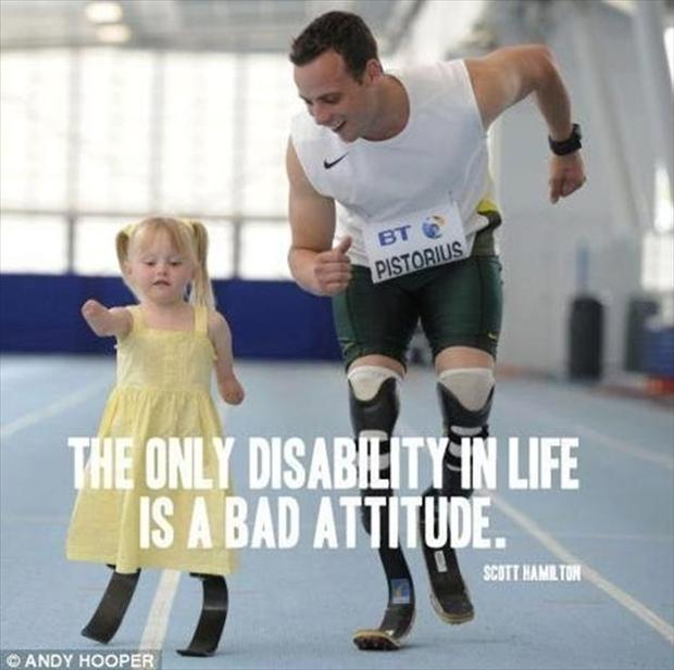 inspirational quotes, the only dissability in life is a bad attitude