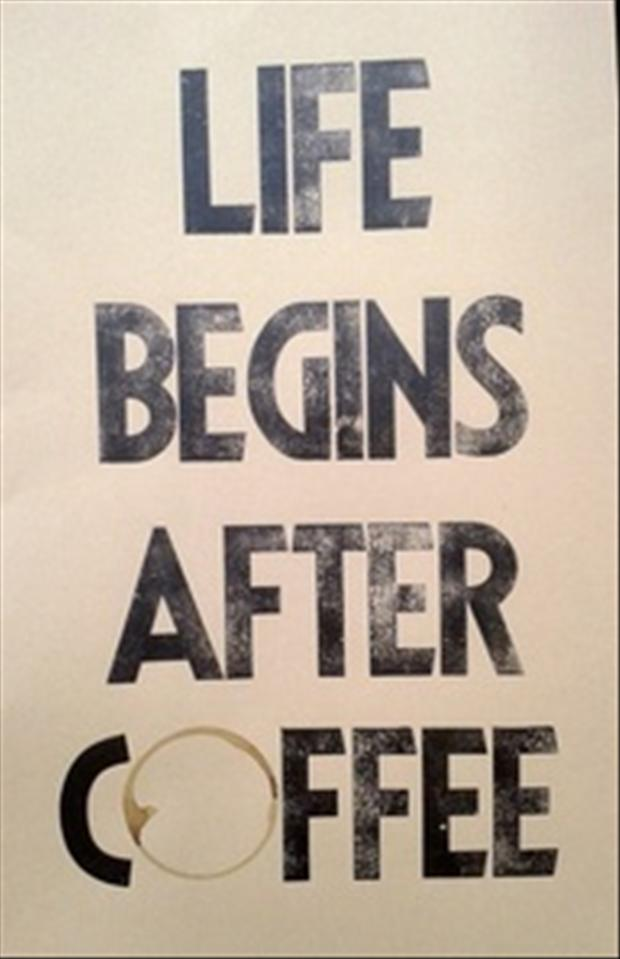 life begins after coffee, funny quotes