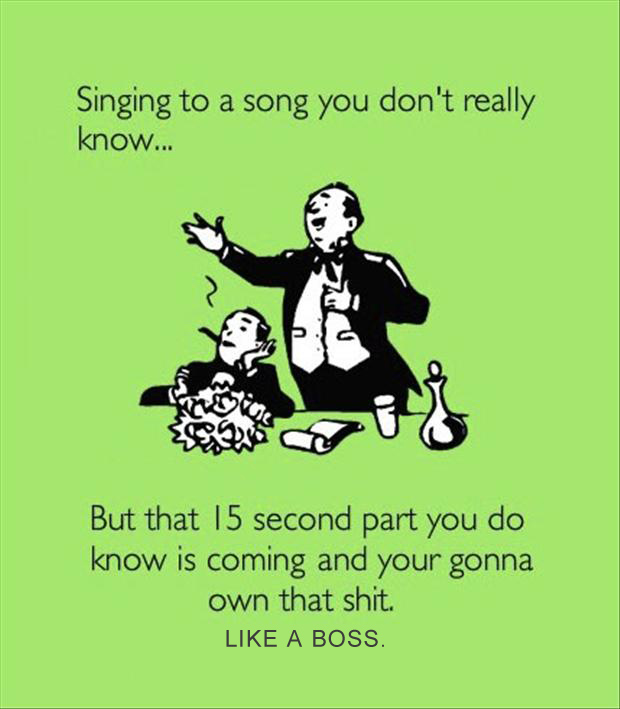 like a boss, singing a song