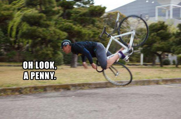 oh look a penny, crashing on bicycle