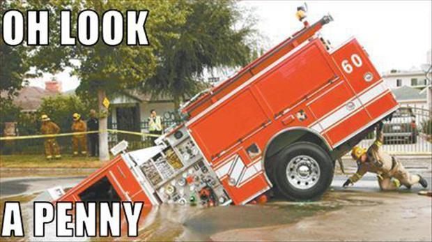 oh look a penny, firetrucks