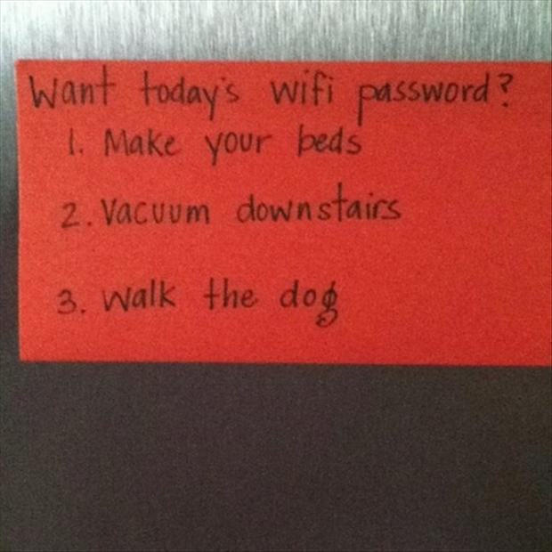 parenting done right, wifi password, do your chores first