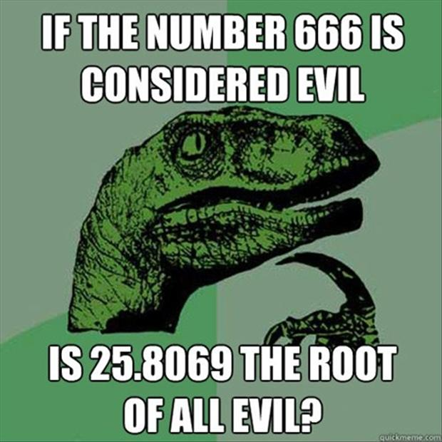 philosoraptor, 666, route of all evil, funny