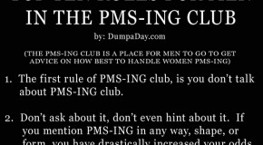Top Ten Rules For Men In The PMS-ING Club