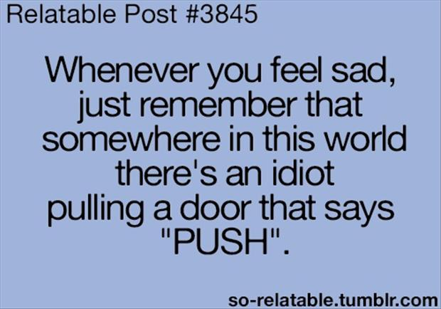 pull the door when it says push, funny quotes