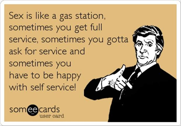 sex is like a gas station, funny quotes