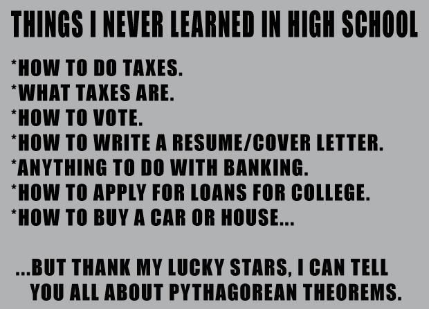 things I learned didn't learn in high school