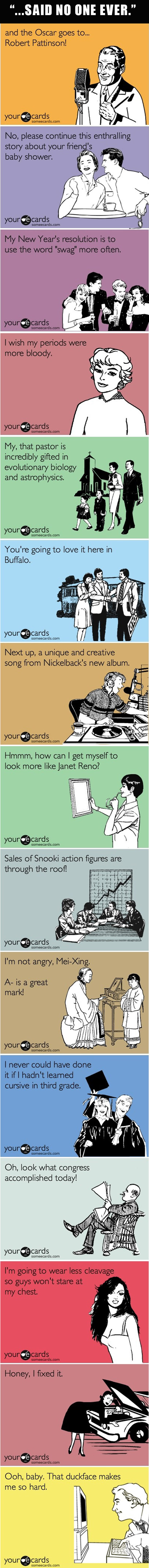 things no one would say ever, funny someecards